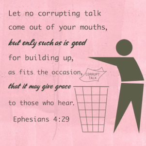 Watch Your Mouth - Ephesians 4:29-30
