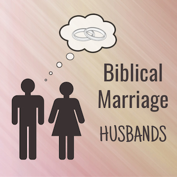 Biblical Marriage Husbands