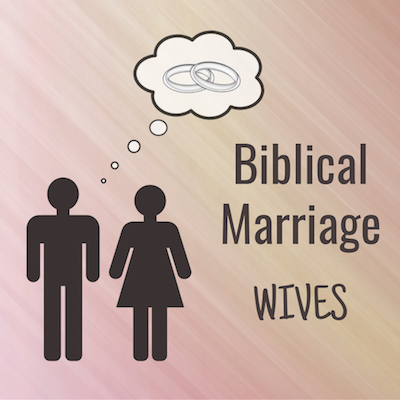 Biblical Marriage Wives