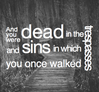 What You Were - Ephesians 2:1-3
