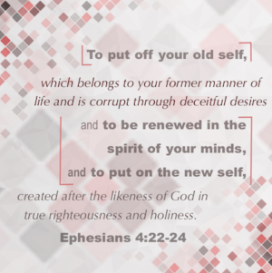 Off With The Old, On With The New - Ephesians 4:17-24